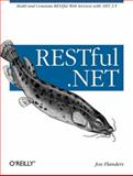 RESTful.NET : Build and Consume RESTful Web Services with .NET 3.5, Flanders, Jon, 0596519206