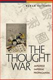 The Thought War, Barak Kushner, 0824829204