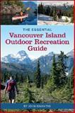 The Essential Vancouver Island, John Kimantas, 1552859207