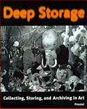 Deep Storage : Collecting, Storing and Archiving in Art, , 3791319205