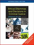 Ethical Dilemmas and Decisions in Criminal Justice, International Edition, Pollock, Joycelyn, 0495809217