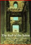 The End of the Salon : Art and the State in the Early Third Republic, Mainardi, Patricia, 052146921X
