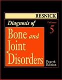 Diagnosis of Bone and Joint Disorders, Resnick, Donald, 0721689213