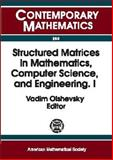 Structured Matrices in Mathematics, Computer Science, and Engineering 9780821819210