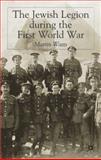 The Jewish Legion and the First World War, Watts, Martin, 1403939217