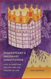 Shakespeare's Imaginary Constitution, Paul Raffield, 1841139211