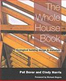 The Whole House Book, Pat Borer and Cindy Harris, 1898049211