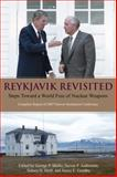 Reykjavik Revisited : Steps Toward a World Free of Nuclear Weapons, Shultz, George Pratt, 0817949216