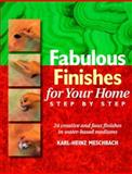 Fabulous Finishes for Your Home, Karl-Heinz Meschbach, 0891349219