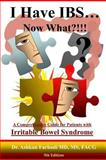 I Have IBS... Now What?!!!, Ashkan Farhadi, 148237921X