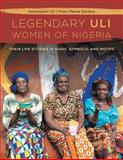 The Legendary Uli Women of Nigeria, Robin Renee Sanders, 1483679217