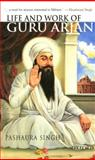 Life and Work of Guru Arjan, Singh, Pashaura, 0195679210