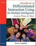 Handbook of Differentiated Instruction Using the Multiple Intelligences : Lesson Plans and More, Campbell, Bruce, 0205569218