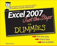 Excel 2007 Just the Steps for Dummies, Diane Koers, 0470039213