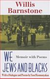 We Jews and Blacks : Memoir with Poems, Barnstone, Willis, 0253219213