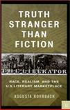 Truth Stranger Than Fiction : Race, Realism and the U. S. Literary Marketplace, Rohrbach, Augusta, 0312239211