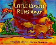 Little Coyote Runs Away, Craig K. Strete, 0399229213