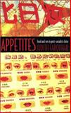 Appetites : Food and Sex in Post-Socialist China, Farquhar, Judith, 0822329212