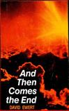 And Then Comes the End, David Ewert, 0836119215