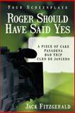 Roger Should Have Said Yes, Jack Fitzgerald, 1475979215