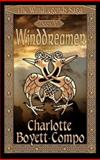 Winddreamer : The WindLegends Saga, Book Vi, Boyett-Compo, Charlotte, 1592799213