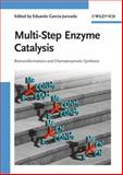 Multi-Step Enzyme Catalysis : Biotransformations and Chemoenzymatic Synthesis, , 3527319212