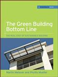 The Green Building Bottom Line : The Real Cost of Sustainable Building, Melaver, Martin and Mueller, Phyllis, 0071599215