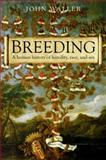 Breeding : The Human History of Heredity, Race, and Sex, Waller, John, 0199239215