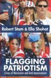 Flagging Patriotism, Ella Shohat and Robert Stam, 0415979218