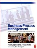 Business Process Management : Practical Guidelines to Successful Implementations, Jeston, John and Nelis, Johan, 0750669217