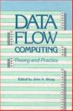 Data Flow Computing : Theory and Practice, , 0893919217