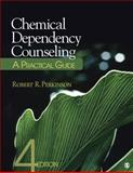 Chemical Dependency Counseling : A Practical Guide, Perkinson, Robert R., 1412979218