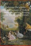 Delicious Decadence : The Rediscovery of French Eighteenth-Century Painting in the Nineteenth Century, Faroult, Guillaume and Preti, Monica, 1472449215