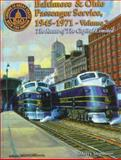 Baltimore and Ohio Passenger Service, 1945-1971 : Route of the Capitol Ltd., Stegmaier, Harry, Jr., 1883089212