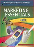 Marketing Essentials : Marketing Research Project Workbook, Farese, Lois Schneider and Glencoe McGraw-Hill Staff, 007868921X