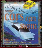 Some Cars Swim and Other Amazing Facts about Cars, William Petty, 0761309217