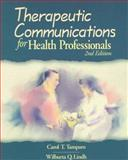 Therapeutic Communications for Health Professionals, Tamparo, Carol D. and Lindh, Wilburta Q., 0766809218