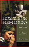 Hospice or Hemlock? : Searching for Heroic Compassion, Putnam, Constance E., 0897899210