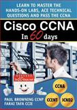 Cisco Ccna in 60 Days, Paul William Browning, 0956989217