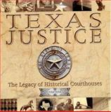Texas Justice : The Legacy of Historic Courthouses, Martana, 0972899219
