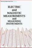 Electric and Magnetic Measurements and Measuring Instruments, Frank W. Roller, 1934939218