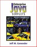 Enterprise Java Servlets, Genender, Jeff M., 020170921X