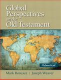 Global Perspectives on the Old Testament, Roncace, Mark and Weaver, Joseph, 0205909213