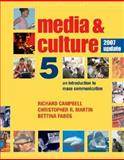 Media and Culture with 2007 Update, Campbell, Richard and Martin, Christopher R., 0312449216