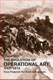 The Evolution of Operational Art, 1740-1813, Claus Telp, 0415649218