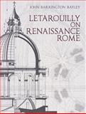 Letarouilly on Renaissance Rome, John Barrington Bayley, 0486489213