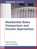 Residential Sales Comparison and Income Approaches, Mark A. Munizzo, Lisa Virruso Musial, 0840049218