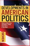 Developments in American Politics 7, Peele, Gillian and Bailey, Christopher J., 113728921X