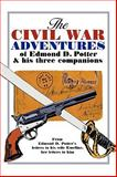 The Civil War Adventures of Edmond D Potter and His Three Companions, Helen Mead Blakeslee, 1438939213