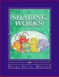 Sharing Works!, Petra Ortiz, 1491099216